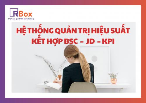 XÂY DỰNG HỆ THỐNG QUẢN TRỊ HIỆU SUẤT KẾT HỢP BSC - JD - KPI